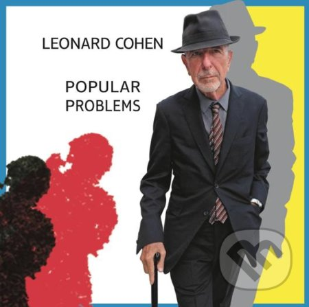 Leonard Cohen: Popular problems - Leonard Cohen