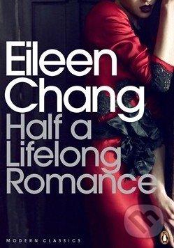 Half a Lifelong Romance - Eileen Chang