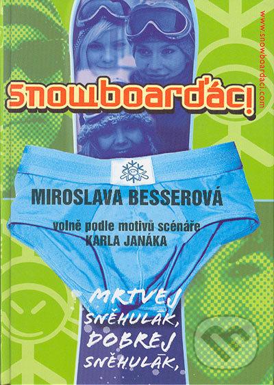 Formát Snowboarďáci - Miroslava Besserová