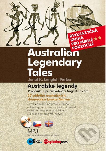 Australian Legendary Tales / Australské legendy - Jonat K. Langloh Parker
