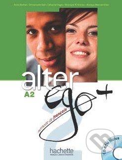 Alter Ego + 2: Livre de l\'élève - Annie Berthet, Emmanuelle Daill a kolektív
