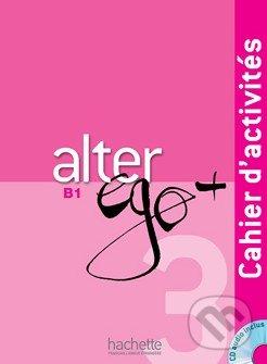 Alter Ego + 3: Cahier d\'activités - Catherine Dollez, Sylvie Pons, Pascale Trévisiol