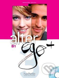 Alter Ego + 3: Livre de l\'élève - Catherine Dollez, Sylvie Pons