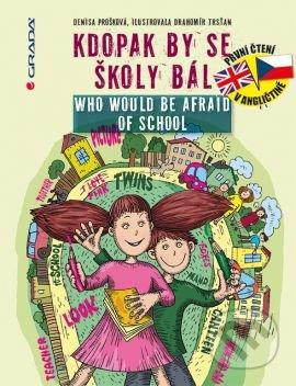 Kdopak by se školy bál / Who Would Be Afraid of School - Denisa Prošková, Drahomír Trsťan