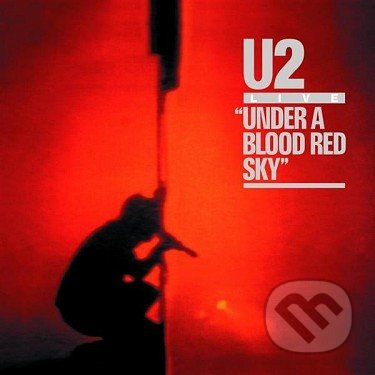 U2: Under A Blood Red Sky - U2