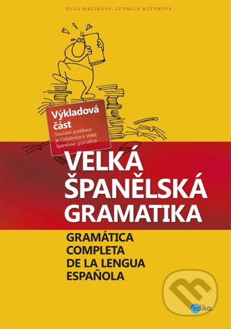 Velká španělská gramatika - Olga Macíková, Ludmila Mlýnková