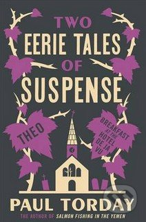 Two Eerie Tales of Suspense - Paul Torday
