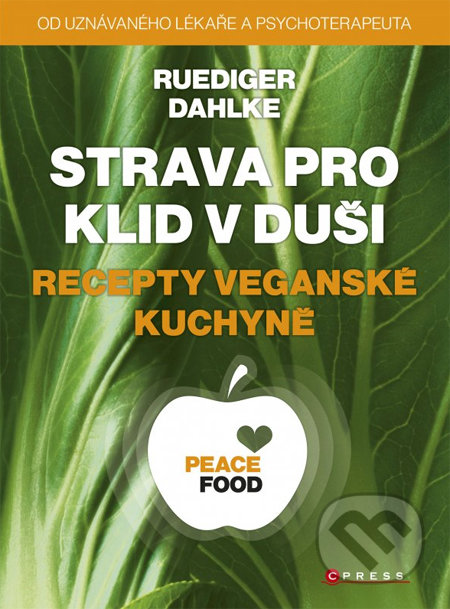 Strava pro klid v duši: Recepty veganské kuchyně - Ruediger Dahlke