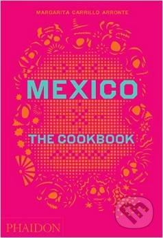 Mexico: The Cookbook - Margarita Carrillo Arronte