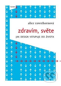 Zdravím, světe - Alice Rawsthorn