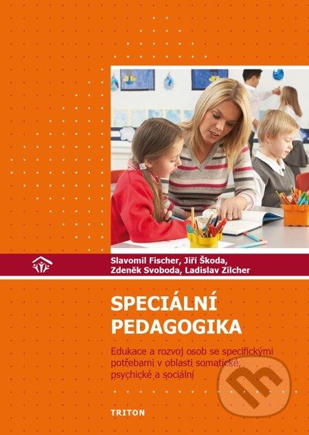 Speciální pedagogika - Slavomil Fischer, Ladislav Zilcher, Zdeněk Svoboda, Jiří Škoda