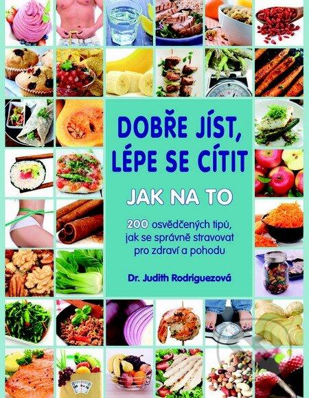 Dobře jíst, lépe se cítit - Jak na to - Judith Rodriguezová