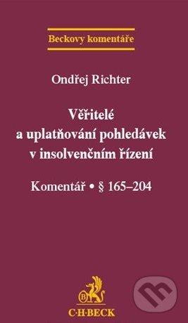 C. H. Beck Věřitelé a uplatňování pohledávek v insolvenčním řízení - Ondřej Richter