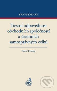 Trestní odpovědnost obchodních společností a územních samosprávných celků - Vidrna, Dolanský
