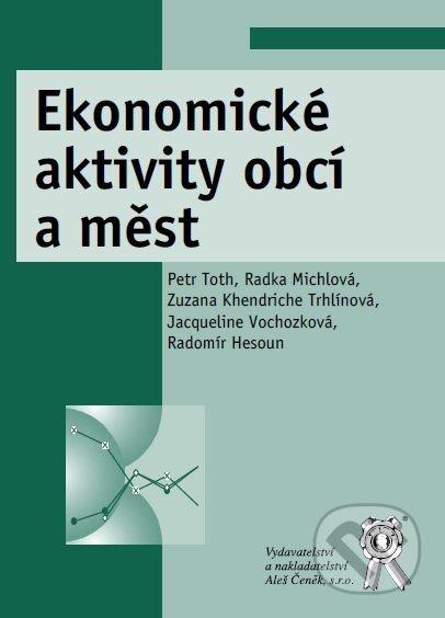 Ekonomické aktivity obcí a měst - Petr Toth, Radka Michlová a kolektív