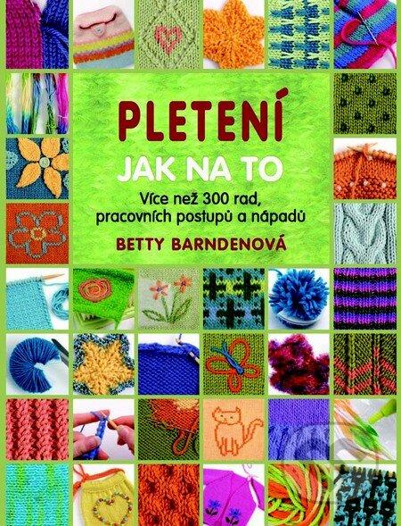 Pletení - Jak na to - Betty Barnden
