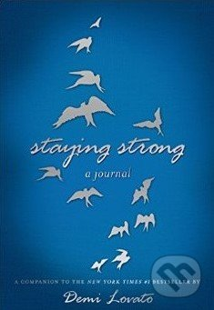Staying Strong: A Journal - Demi Lovato