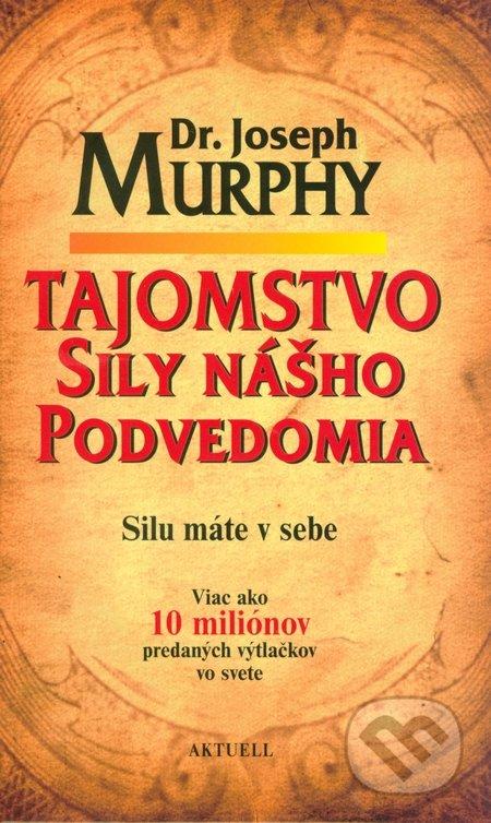 Aktuell Tajomstvo sily nášho podvedomia - Joseph Murphy