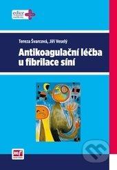 Antikoagulační léčba u fibrilace síní - Tereza Švarcová, Jiří Veselý