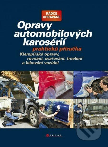 Opravy automobilových karosérií (Praktická příručka) - Igor Škunov