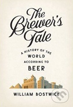 The Brewer\'s Tale - William Bostwick