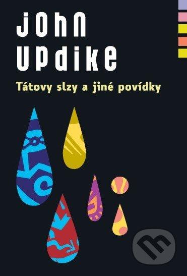 Tátovy slzy a jiné povídky - John Updike