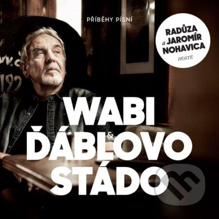 Wabi & Ďáblovo stádo: Příběhy písní - Wabi & Ďáblovo stádo