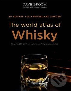 The world atlas of Whisky - Dave Broom