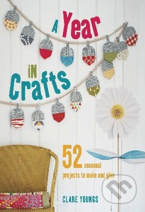 A Year in Crafts - Clare Youngs