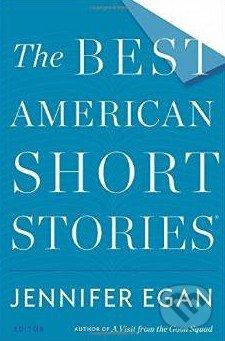 The Best American Short Stories - Jennifer Egan, Heidi Pitlor
