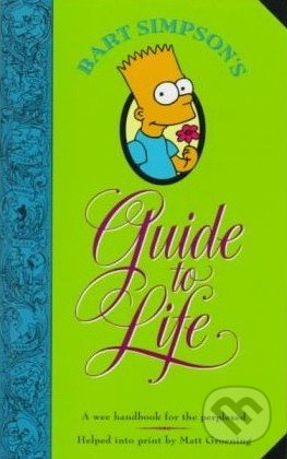 Bart Simpson\'s Guide to Life - Matt Groening