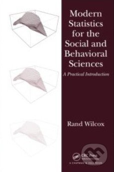 Modern Statistics for the Social and Behavioral Sciences - Rand Wilcox