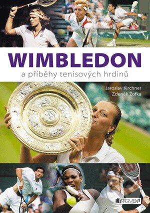Wimbledon a příběhy tenisových hrdinů - Jaroslav Kirchner, Zdeněk Žofka