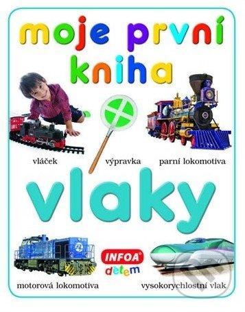 Moje první kniha - Vlaky -