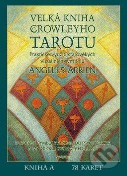 Velká kniha Crowleyho Tarotu - Angeles Arrien