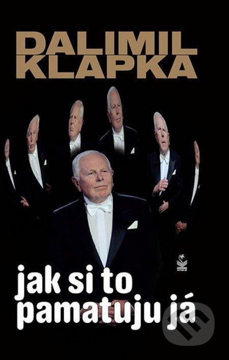 Jak si to pamatuju já - Dalimil Klapka