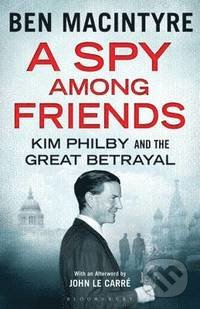 A Spy Among Friends - Ben Macintyre