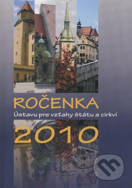 Ročenka Ústavu pre vzťahy štátu a cirkví 2010 - M. Moravčíková, E. Valová a kolektív