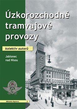 Úzkorozchodné tramvajové provozy - Kolektív autorov
