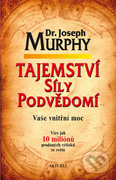Tajemství síly podvědomí - Joseph Murphy