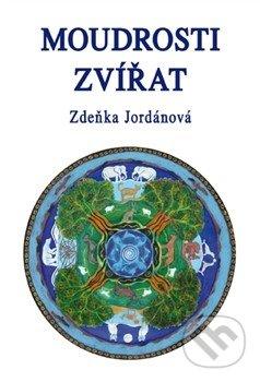 Moudrosti zvířat - Zdeňka Jordánová