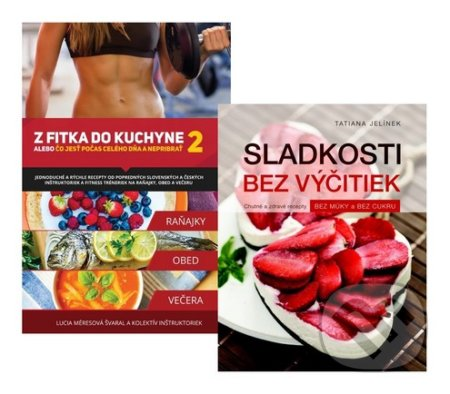 Sladkosti bez výčitiek + Z fitka do kuchyne 2 -