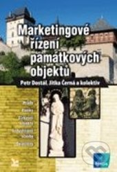 Marketingové řízení památkových objektů - Petr Dostál, Jitka Černá