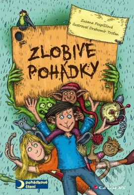 Zlobivé pohádky - Zuzana Pospíšilová, Drahomír Trsťan