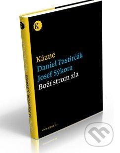 Kázne - Boží strom zla - Daniel Pastirčák, Josef Sýkora