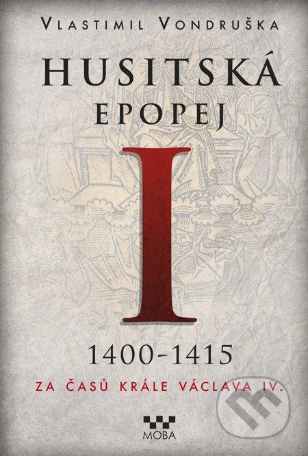 Husitská epopej I. - Vlastimil Vondruška
