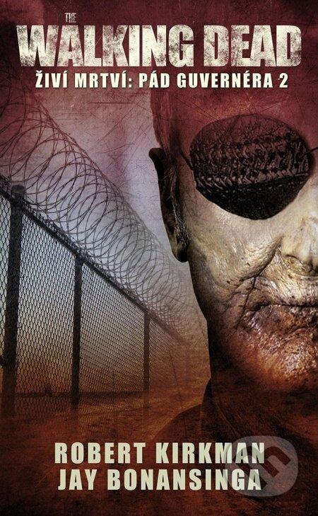 The Walking Dead - Živí mŕtvy 4 - Robert Kirkman, Jay Bonansinga