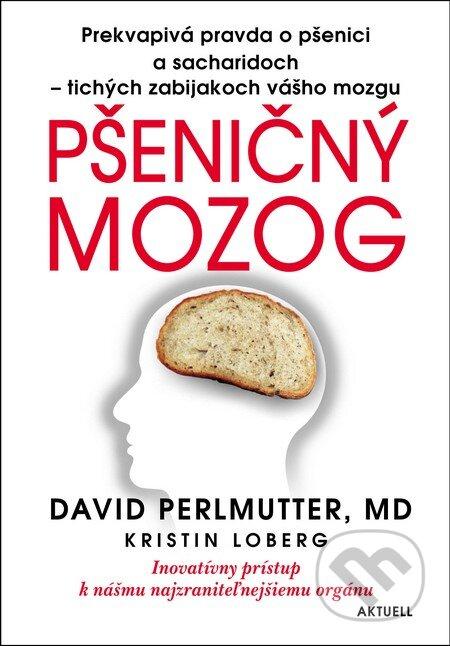 Pšeničný mozog - David Perlmutter, Kristin Loberg