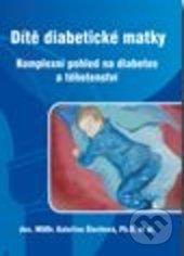 Dítě diabetické matky - Kateřina Štechová a kolektív