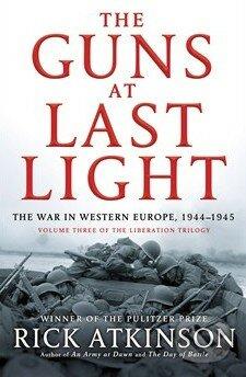 The Guns at Last Light - Rick Atkinson